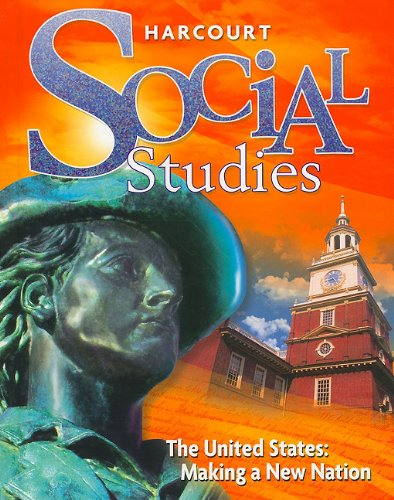 Social Studies: The United States: Making a New Nation: Berson, Michael J