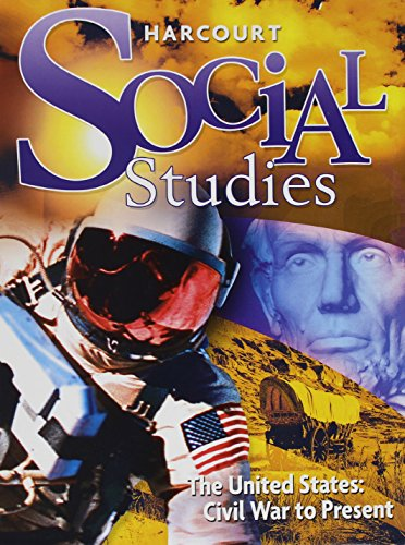 9780153472718: Harcourt Social Studies: Student Edition Grade 6 US: Civil War to the Present 2008