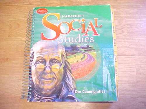 9780153472756: Harcourt Social Studies: Our Communities, Grade 3, Teacher's Edition