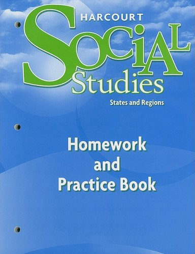 9780153472954: Harcourt Social Studies: Homework and Practice Book Student Edition Grade 4 States and Regions