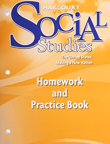 9780153472978: Harcourt Social Studies: The United States - Making a New Nation (Homework and Practice Book )