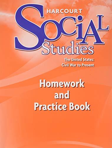 9780153472985: Harcourt Social Studies: Homework and Practice Book Student Edition Grade 6 US: Civil War to Present