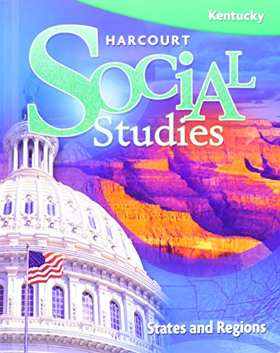 Harcourt Social Studies Kentucky: Student Edition Grade 4 States & Regions 2008: HARCOURT ...