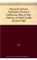 9780153491689: Harcourt School Publishers Science California: Blw-Lv Rdr Pattrns..(3-4)G3 Sci08