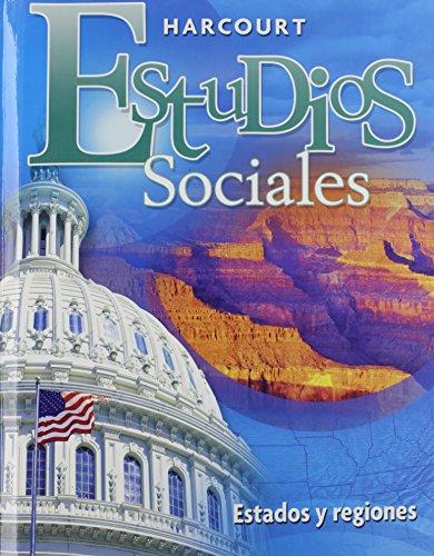 Harcourt Estudios Sociales: Student Edition Grade 4 States & Regions 2008 (Spanish Edition): ...