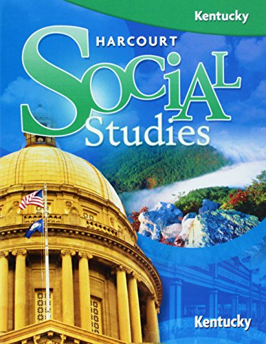Harcourt Social Studies Kentucky: Student Edition Grade: HARCOURT SCHOOL PUBLISHERS