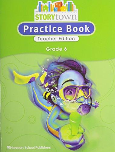 Storytown: Practice Book Teacher Edition Grade 6: HARCOURT SCHOOL PUBLISHERS