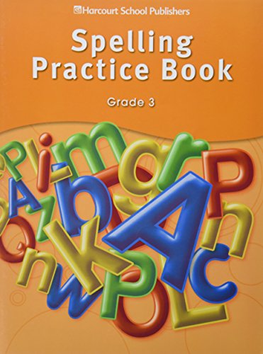 Storytown: Spelling Practice Book Student Edition Grade: HARCOURT SCHOOL PUBLISHERS