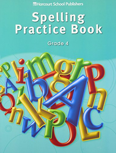 Storytown: Spelling Practice Book Student Edition Grade 4: HARCOURT SCHOOL PUBLISHERS