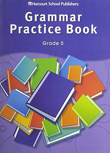 Storytown: Grammar Practice Book Student Edition Grade: HARCOURT SCHOOL PUBLISHERS