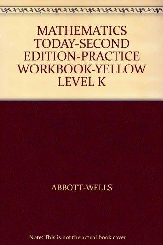 9780153500602: MATHEMATICS TODAY-SECOND EDITION-PRACTICE WORKBOOK-YELLOW LEVEL K