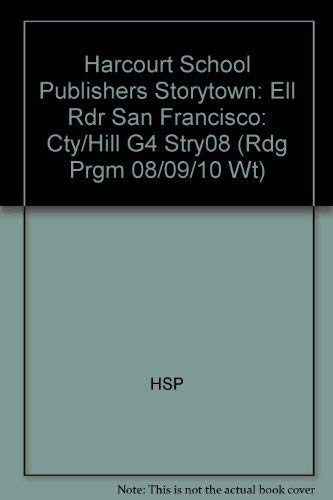 San Francisco-City on the Hill, Ell Reader Grade 4: Harcourt School Publishers Storytown (Rdg Prgm ...
