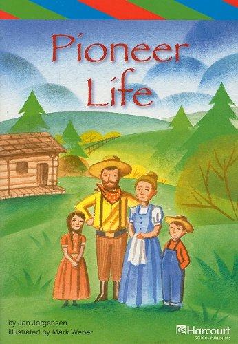 Pioneer Life (Rdg Prgm 08/09/10 Wt): Jan Jorgensen; Illustrator-Mark