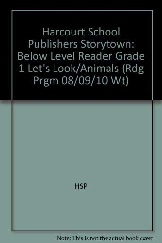9780153503917: Let's Look at Animals Below Level Reader Grade 1: Harcourt School Publishers Storytown (Rdg Prgm 08/09/10 Wt)