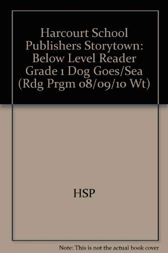 9780153503924: Dog Goes to Sea Below Level Reader Grade 1: Harcourt School Publishers Storytown (Rdg Prgm 08/09/10 Wt)