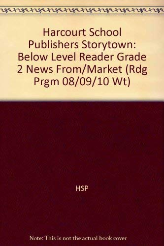 9780153504013: News from the Market Below Level Reader Grade 2: Harcourt School Publishers Storytown (Rdg Prgm 08/09/10 Wt)