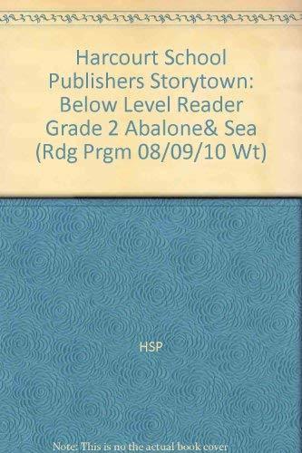 9780153504488: Abalone & Sea Below Level Reader Grade 2: Harcourt School Publishers Storytown (Rdg Prgm 08/09/10 Wt)