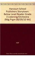 9780153504976: Listening to the Orchestra Below Level Reader Grade 3: Harcourt School Publishers Storytown (Rdg Prgm 08/09/10 Wt)