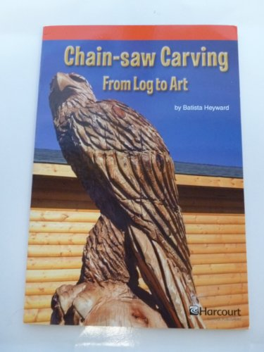 9780153505164: Harcourt School Publishers Storytown: Below Level Reader Grade 4 Chainsaw Carving (Rdg Prgm 08/09/10 Wt)