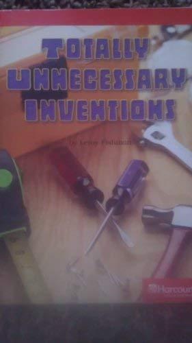 9780153505232: Totally Unnecessary Invention Below Level Reader Grade 4: Harcourt School Publishers Storytown (Rdg Prgm 08/09/10 Wt)