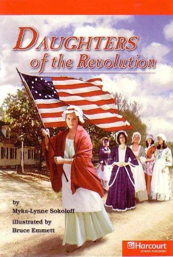 9780153505454: Daughters of the Revolution Below Level Reader Grade 5: Harcourt School Publishers Storytown (Rdg Prgm 08/09/10 Wt)