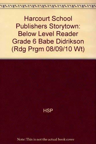 9780153505713: Babe Didrikson Below Level Reader Grade 6: Harcourt School Publishers Storytown (Rdg Prgm 08/09/10 Wt)
