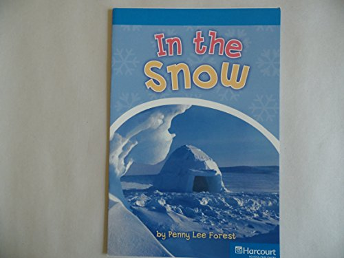 9780153506239: In the Snow, On-level Reader Grade 1: Harcourt School Publishers Storytown (Rdg Prgm 08/09/10 Wt)