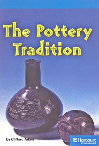 9780153507861: Pottery Tradition, On-level Reader Grade 4: Harcourt School Publishers Storytown (Rdg Prgm 08/09/10 Wt)
