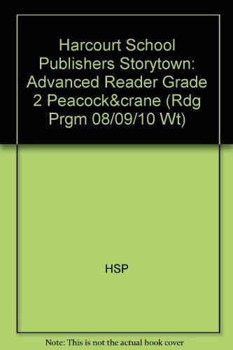 9780153514166: Peacock & Crane, Advanced Reader Grade 2: Harcourt School Publishers Storytown (Rdg Prgm 08/09/10 Wt)