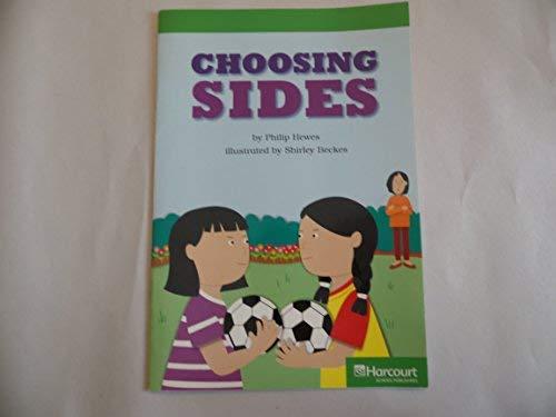 9780153514494: Choosing Sides, Advanced Reader Grade 3: Harcourt School Publishers Storytown (Rdg Prgm 08/09/10 Wt)
