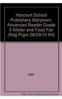 9780153515132: Walter and Food Fair, Advanced Reader Grade 3: Harcourt School Publishers Storytown (Rdg Prgm 08/09/10 Wt)