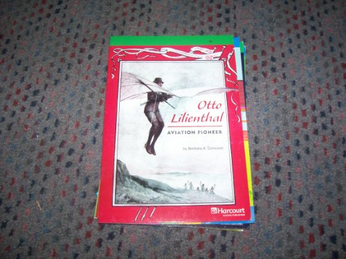 9780153516856: Otto Lilienthal, Advanced Reader Grade 6: Harcourt School Publishers Storytown (Rdg Prgm 08/09/10 Wt)