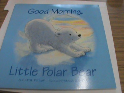 9780153524509: Storytown: Big Book Grade K Good Morning, Little Polar Bear