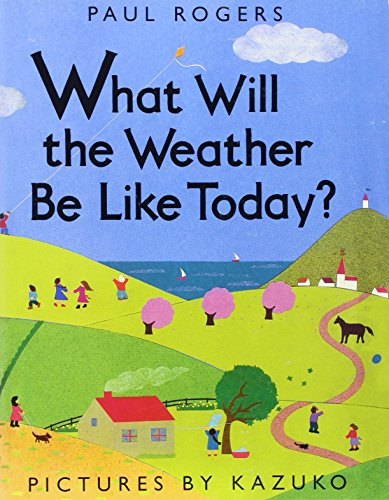 9780153524615: What will the Weather Be Like Today? Harcourt School Publishers Storytown: Little Book, Grade K
