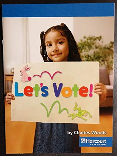 9780153527265: Harcourt School Publishers Social Studies: On-Level Reader Social Studies 2007 Grade 1 Lets Vote