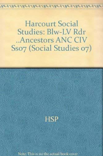 Harcourt Social Studies: Ancient Civilizations: Below-Level Reader Our Ancestors: HARCOURT SCHOOL ...