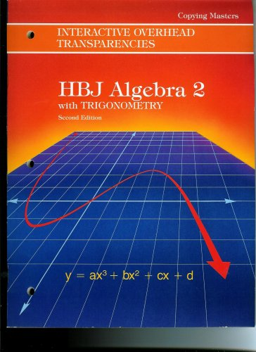 HBJ Algebra 2 with Trigonometry Overhead Transparencies Copying Masters: Arthur F. Coxford and ...