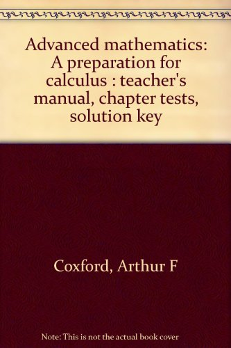9780153539411: Advanced mathematics: A preparation for calculus : teacher's manual, chapter tests, solution key