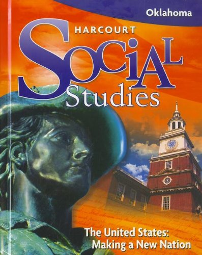 Harcourt Social Studies Oklahoma: Student Edition Grade 5 US: Making a New Nation 2008: HARCOURT ...