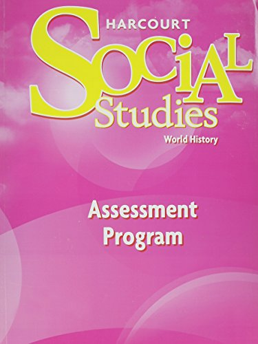 Harcourt Social Studies: Assessment Program World History: HARCOURT SCHOOL PUBLISHERS