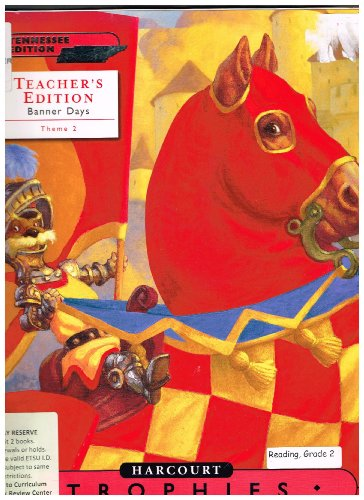 Harcourt Reading, TENNESSEE Teacher's Edition-Trophies: Grade 2-2, Theme 2: Neighborhood ...