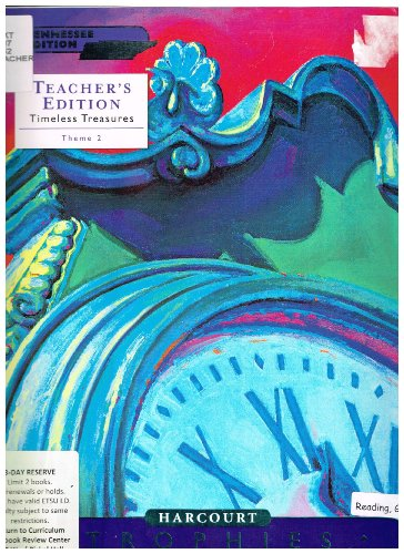 Harcourt Reading, TENNESSEE Teacher's Edition-Trophies: Timeless Treasures, Theme 2: Friends ...