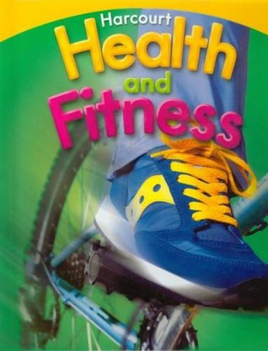Harcourt Health and Fitness, Grade 4 9780153551253 Harcourt Health and Fitness Grade 4 : Student's Book (2007) Harcourt