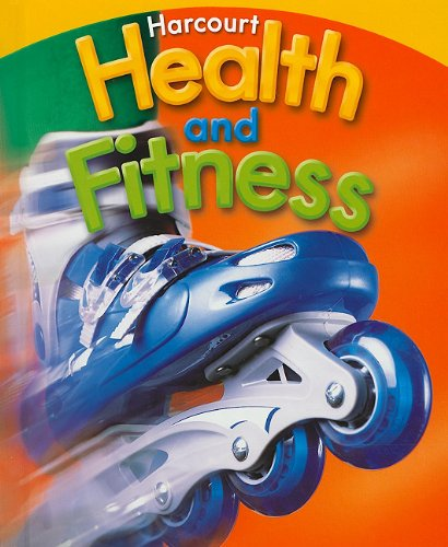 Harcourt Health & Fitness: Student Edition Grade: HARCOURT SCHOOL PUBLISHERS