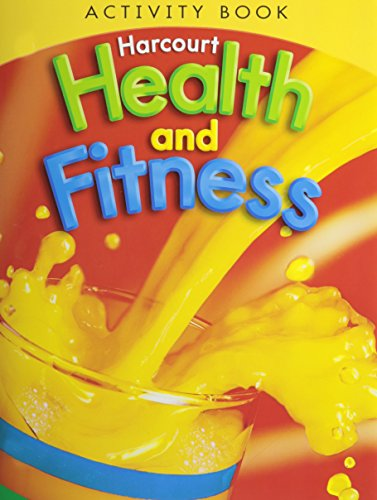 Harcourt Health & Fitness: Activity Book Grade 2 9780153551390 Harcourt Health and Fitness Grade 2 : Activity Book (2007) Harcourt
