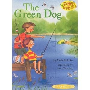 9780153565816: The Green Dog (Science Solves It!)