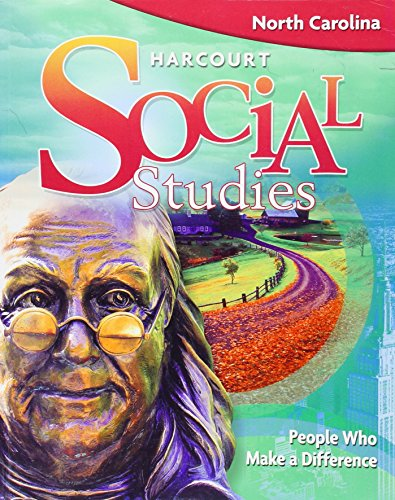 9780153566387: Harcourt Social Studies North Carolina: Student Edition (5-year subscription) Grade 3 People Who Make a Difference 2009