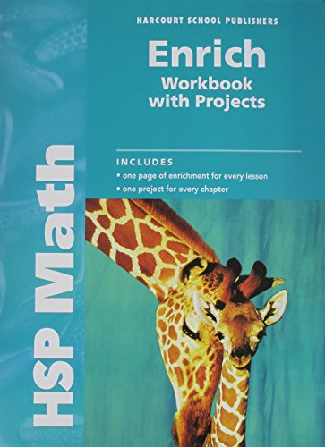 HSP Math: Enrich Workbook with Projects Grade: HARCOURT SCHOOL PUBLISHERS