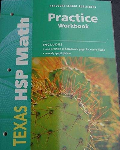 Harcourt School Publishers Math Texas: Practice Workbook: HARCOURT SCHOOL PUBLISHERS