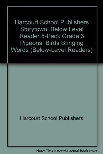 Storytown: Below-Level Reader 5-Pack Grade 3 Pigeons: Birds Bringing Words: HARCOURT SCHOOL ...
